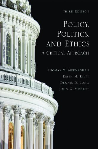 Policy, Politics, and Ethics A Critical Approach 3rd 2013 edition cover