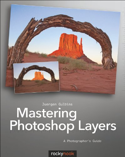 Mastering Photoshop Layers A Photographer's Guide  2013 9781937538279 Front Cover