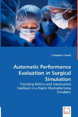 Automatic Performance Evaluation in Surgical Simulation:   2008 9783836486279 Front Cover