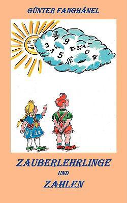 Zauberlehrlinge und Zahlen   2009 9783837083279 Front Cover