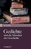 Gedichte sind die Melodien der Geschichte: Erstes Werk N/A edition cover