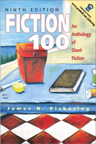 Fiction 100 An Anthology of Short Fiction 9th 2001 (Student Manual, Study Guide, etc.) edition cover