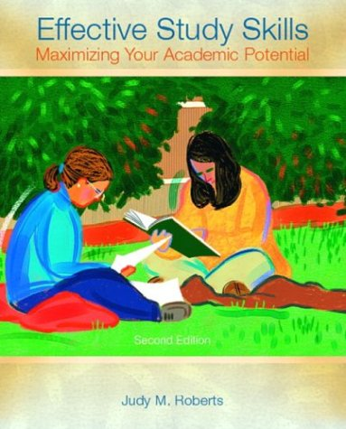 Effective Study Skills Maximizing Your Academic Potential 2nd 2004 (Revised) 9780131117280 Front Cover