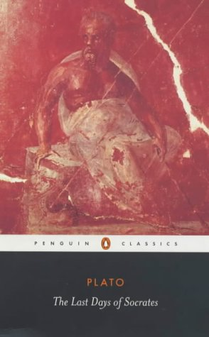 Last Days of Socrates Euthyphro - The Apology - Crito - Phaedo  2003 (Revised) 9780140449280 Front Cover