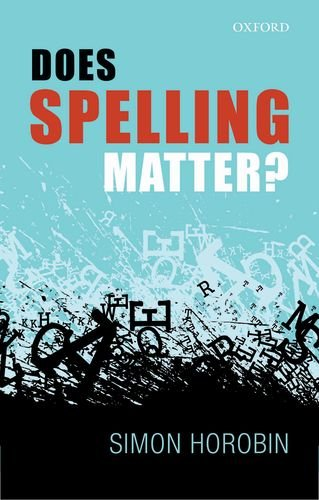 Does Spelling Matter?   2013 9780199665280 Front Cover