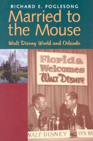 Married to the Mouse Walt Disney World and Orlando  2003 9780300098280 Front Cover