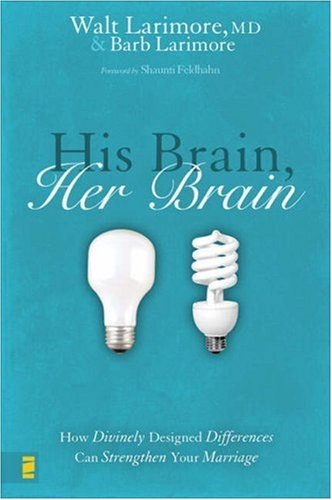 His Brain, Her Brain How Divinely Designed Differences Can Strengthen Your Marriage  2007 edition cover