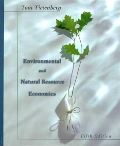 Environmental and Natural Resource Economics  5th 2000 9780321031280 Front Cover