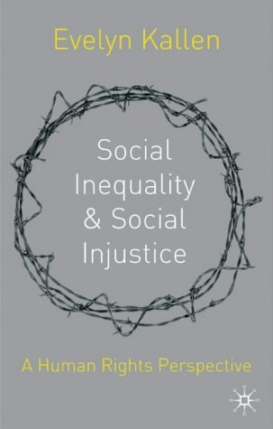 Social Inequality and Social Injustice A Human Rights Perspective  2004 edition cover