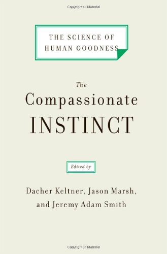 Compassionate Instinct The Science of Human Goodness  2010 edition cover