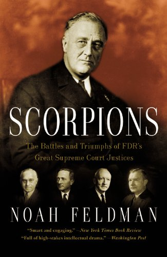 Scorpions The Battles and Triumphs of FDR's Great Supreme Court Justices  2011 edition cover