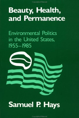 Beauty, Health, and Permanence Environmental Politics in the United States, 1955-1985 N/A 9780521389280 Front Cover