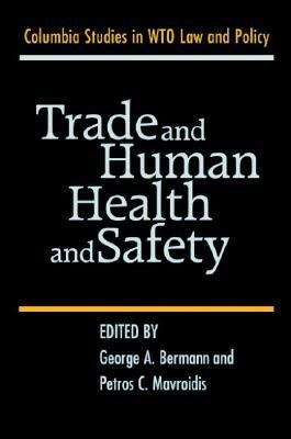 Trade and Human Health and Safety   2005 9780521855280 Front Cover