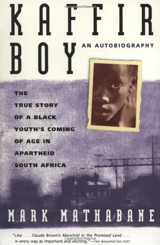 Kaffir Boy The True Story of a Black Youths Coming of Age in Apartheid South Africa  1998 edition cover