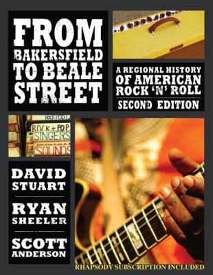 From Bakersfield to Beale Street A Regional History of American Rock 'N' Roll 2nd (Revised) edition cover