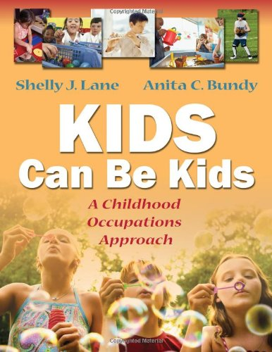 Kids Can Be Kids A Childhood Occupations Approach  2012 (Revised) edition cover