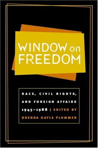 Window on Freedom Race, Civil Rights, and Foreign Affairs, 1945-1988  2003 edition cover