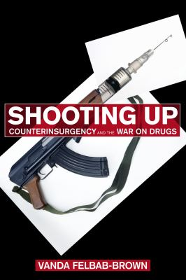 Shooting Up Counterinsurgency and the War on Drugs  2009 edition cover