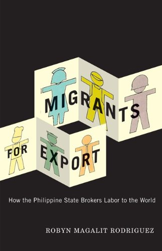Migrants for Export How the Philippine State Brokers Labor to the World  2010 edition cover