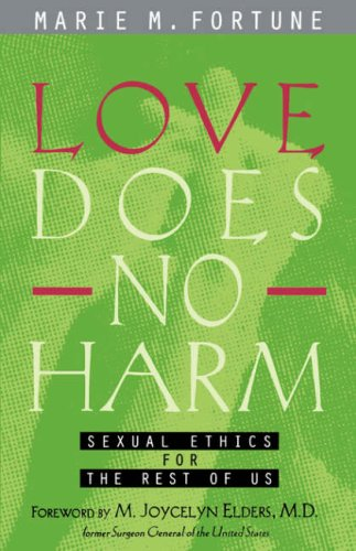 Love Does No Harm Sexual Ethics for the Rest of Us  1998 (Reprint) edition cover