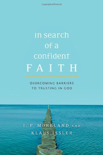 In Search of a Confident Faith Overcoming Barriers to Trusting in God  2008 edition cover
