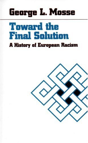 Toward the Final Solution A History of European Racism Reprint  9780865274280 Front Cover