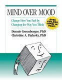Mind over Mood Change How You Feel by Changing the Way You Think  1995 9780898621280 Front Cover