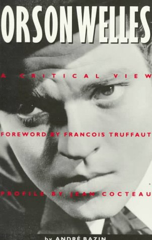 Orson Welles A Critical View Reprint  edition cover