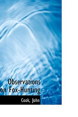 Observations on Fox-Hunting N/A 9781113523280 Front Cover