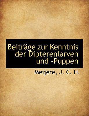 Beitr�ge Zur Kenntnis der Dipterenlarven Und -Puppen  N/A 9781113958280 Front Cover