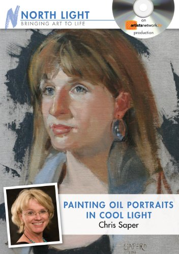 Painting Oil Portraits in Cool Light With Chris Saper:  2011 edition cover