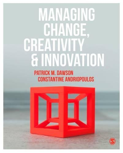 Managing Change, Creativity and Innovation:   2017 9781473964280 Front Cover