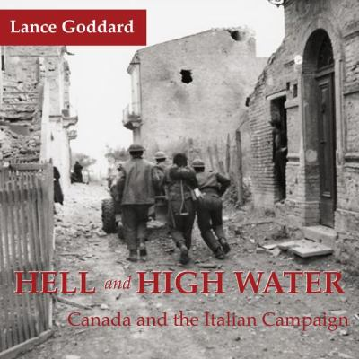 Hell and High Water Canada and the Italian Campaign  2007 9781550027280 Front Cover
