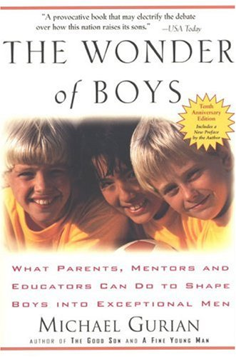 Wonder of Boys What Parents, Mentors and Educators Can Do to Shape Boys into Exceptional Men 20th (Anniversary) edition cover