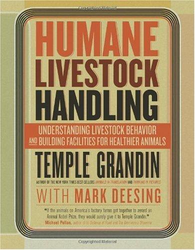 Humane Livestock Handling Understanding Livestock Behavior and Building Facilities for Healthier Animals  2008 edition cover