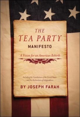 Tea Party Manifesto A Vision for an American Rebirt  2010 9781935071280 Front Cover