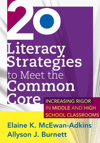 20 Literacy Strategies to Meet the Common Core Increasing Rigor in Middle and High School Classrooms  2013 edition cover