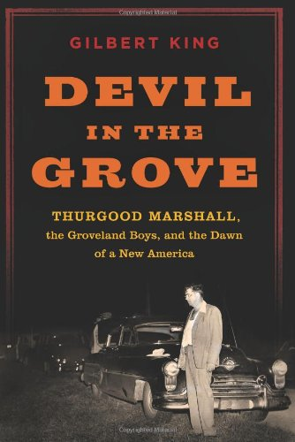 Devil in the Grove Thurgood Marshall, the Groveland Boys, and the Dawn of a New America  2012 edition cover
