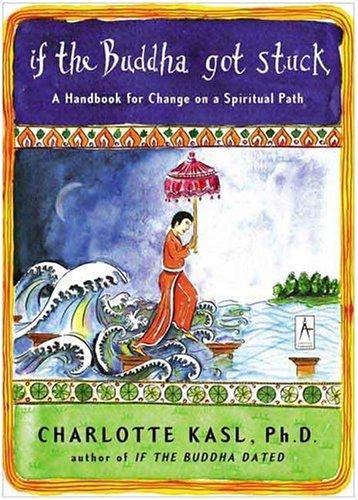 If the Buddha Got Stuck A Handbook for Change on a Spiritual Path  2005 edition cover