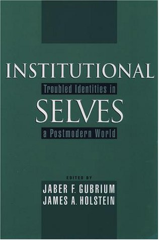 Institutional Selves Troubled Identities in a Postmodern World  2001 edition cover