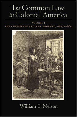 Common Law in Colonial America The Chesapeake and New England, 1607-1660  2008 9780195327281 Front Cover
