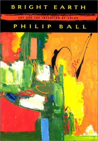Bright Earth Art and the Invention of Color  2003 edition cover
