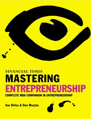 Mastering Entrepreneurship Your Single Source Guide to Becoming a Master of Entrepreneurship 2nd 2000 9780273649281 Front Cover