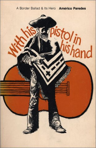 With His Pistol in His Hand A Border Ballad and Its Hero  1958 edition cover