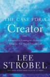 Case for a Creator A Journalist Investigates Scientific Evidence That Points Toward God  2014 edition cover