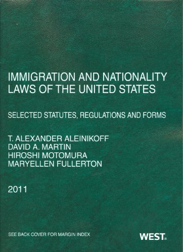 Immigration and Nationality Laws of the United States Selected Statutes, Regulations and Forms 2011  2011 9780314274281 Front Cover