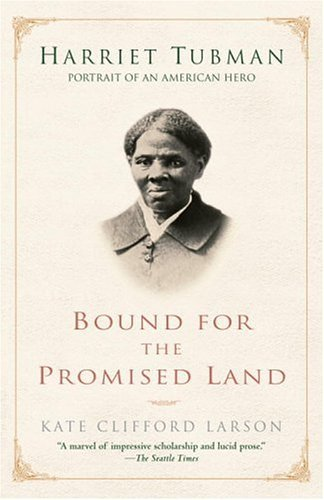 Bound for the Promised Land Harriet Tubman, Portrait of an American Hero  2004 edition cover