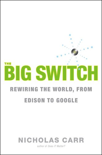 Big Switch Rewiring the World, from Edison to Google  2008 9780393062281 Front Cover