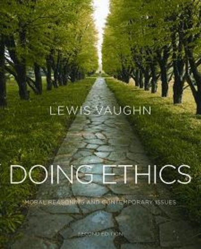 Doing Ethics Moral Reasoning and Contemporary Issues 2nd 2010 edition cover