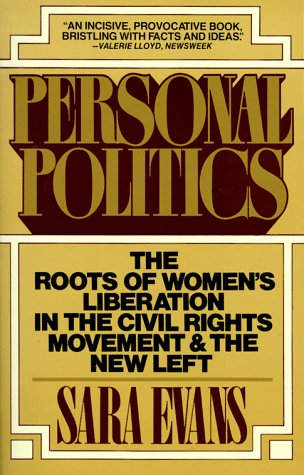 Personal Politics The Roots of Women's Liberation in the Civil Rights Movement and the New Left  1980 edition cover